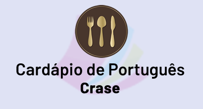 Cardápio de Português - Prato: Crase