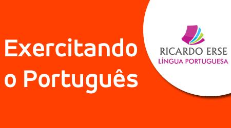 Exercitando o Português - Ortografia e Acentuação