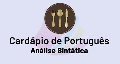 Cardápio de Português - Análise Sintática - Termos da oração