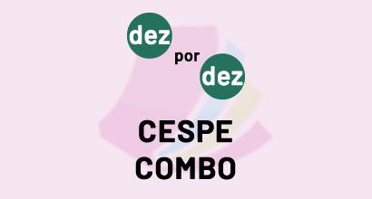 Dez por Dez - CESPE - COMBO