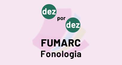 Dez por dez - FUMARC - Fonologia