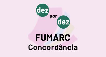 Dez por dez - FUMARC - Concordância
