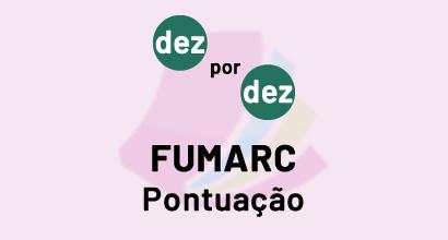 Dez por dez - FUMARC - Pontuação