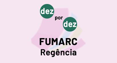 Dez por dez - FUMARC - Regência
