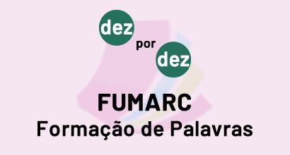 Dez por dez - FUMARC - Formação de palavras