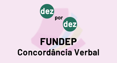 Dez por dez - FUNDEP - Concordância Verbal