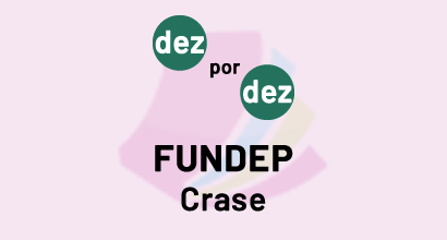 Dez por dez - FUNDEP - Crase