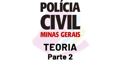 Polícia Civil de MG - Teoria - Parte 2