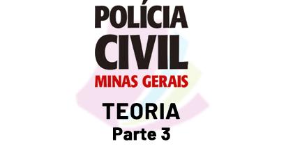 Polícia Civil de MG - Teoria - Parte 3