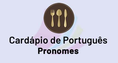 Cardápio de Português - Prato: Pronomes