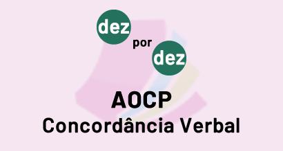 Dez por Dez - AOCP - Concordância Verbal