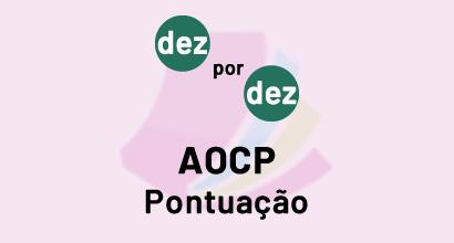Dez por Dez - AOCP - Pontuação