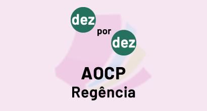 Dez por Dez - AOCP - Regência