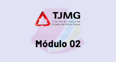 TJMG - 2ª Instância - Módulo 02
